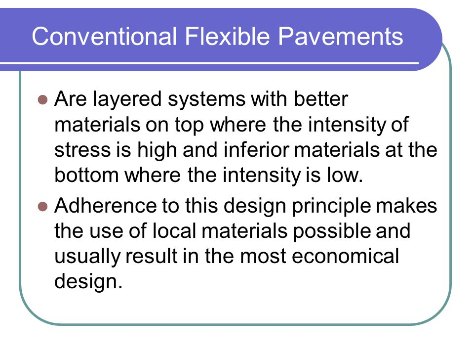 Conventional Flexible Pavements Cont.Cross section consist of (from top): 1.