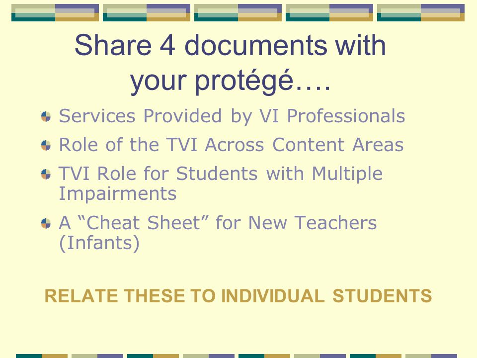 Share 4 documents with your protégé….