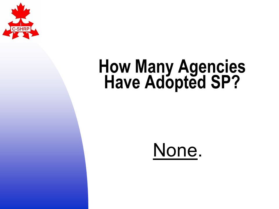 How Many Agencies Have Adopted SP None.