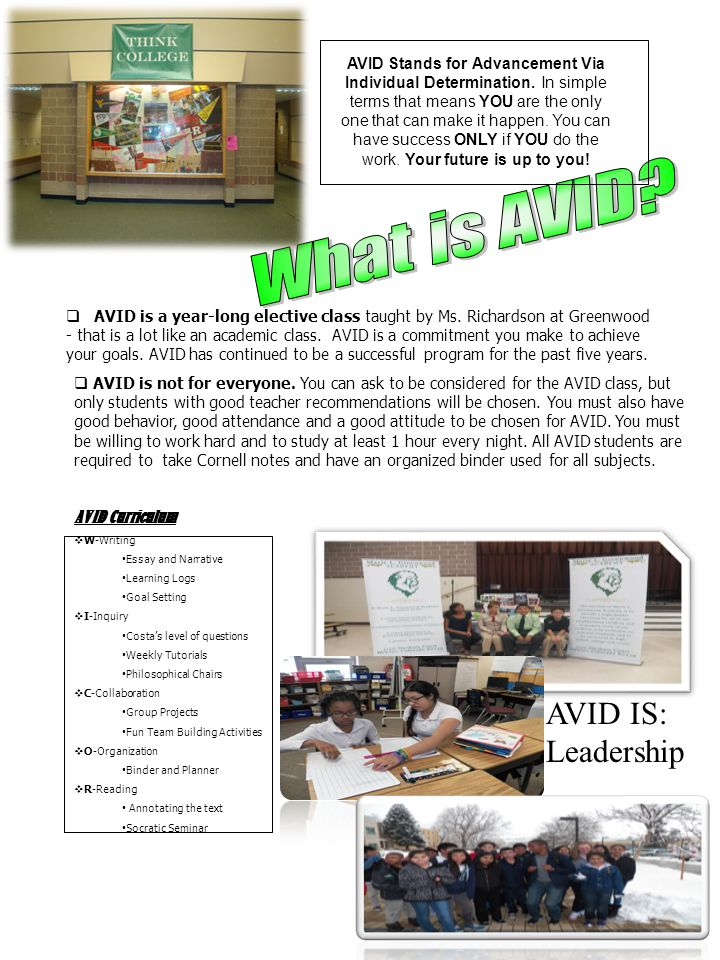  AVID is a year-long elective class taught by Ms.