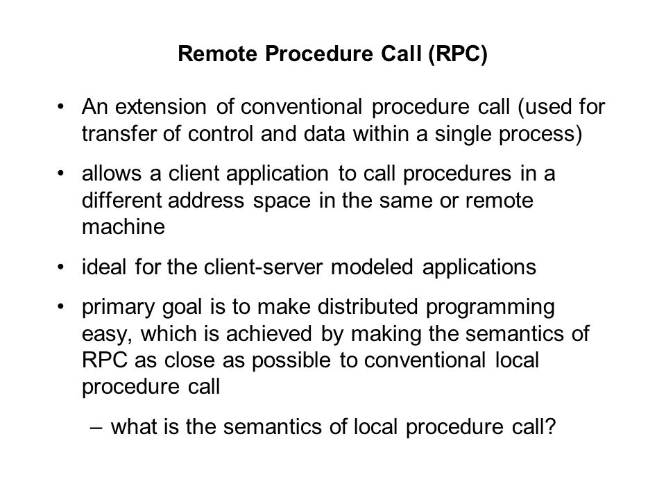 Local RPCs: Doors Essence: Try to use the RPC mechanism as the only mechanism for IPC.