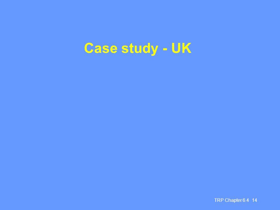 TRP Chapter 6.4 14 Case study - UK