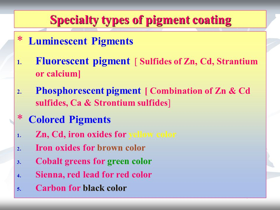 Specialty types of pigment coating * Luminescent Pigments 1.