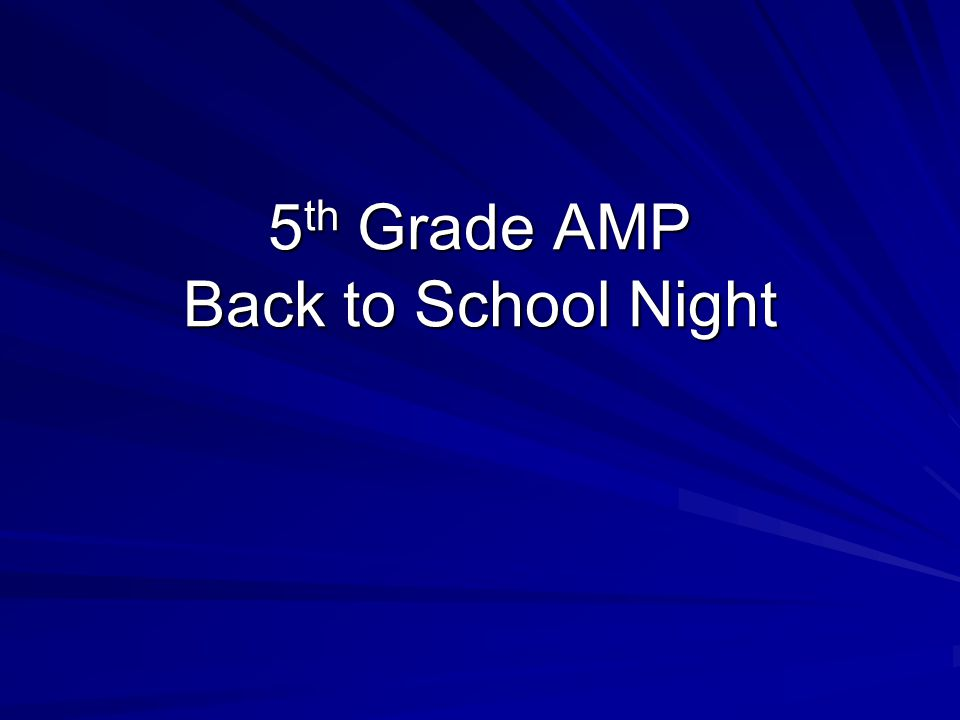 5 th Grade AMP Back to School Night