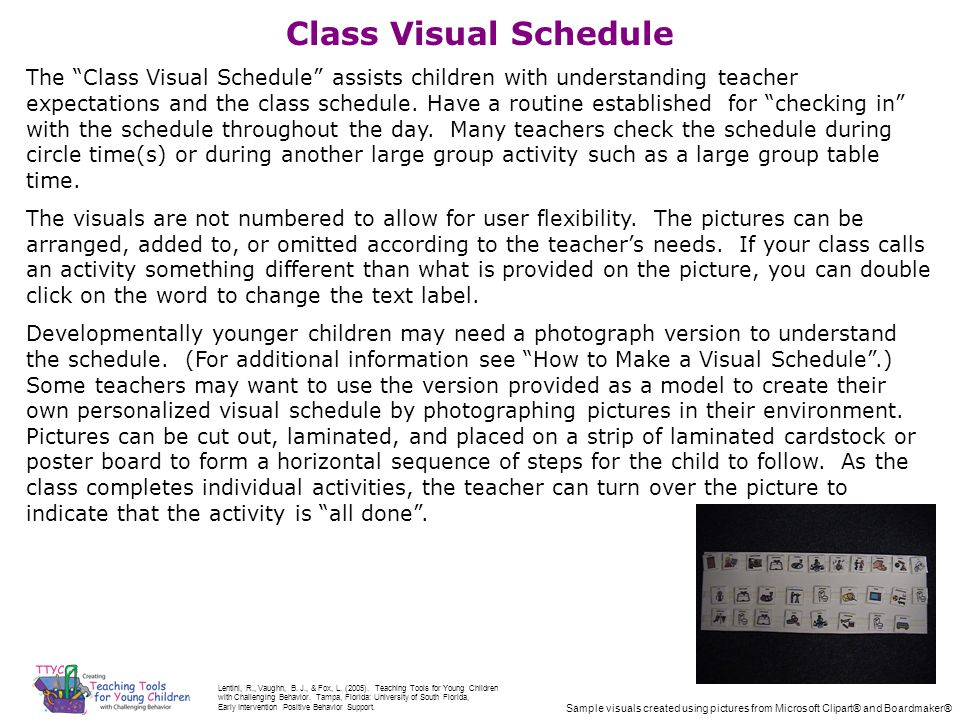 Class Visual Schedule The Class Visual Schedule assists children with understanding teacher expectations and the class schedule.