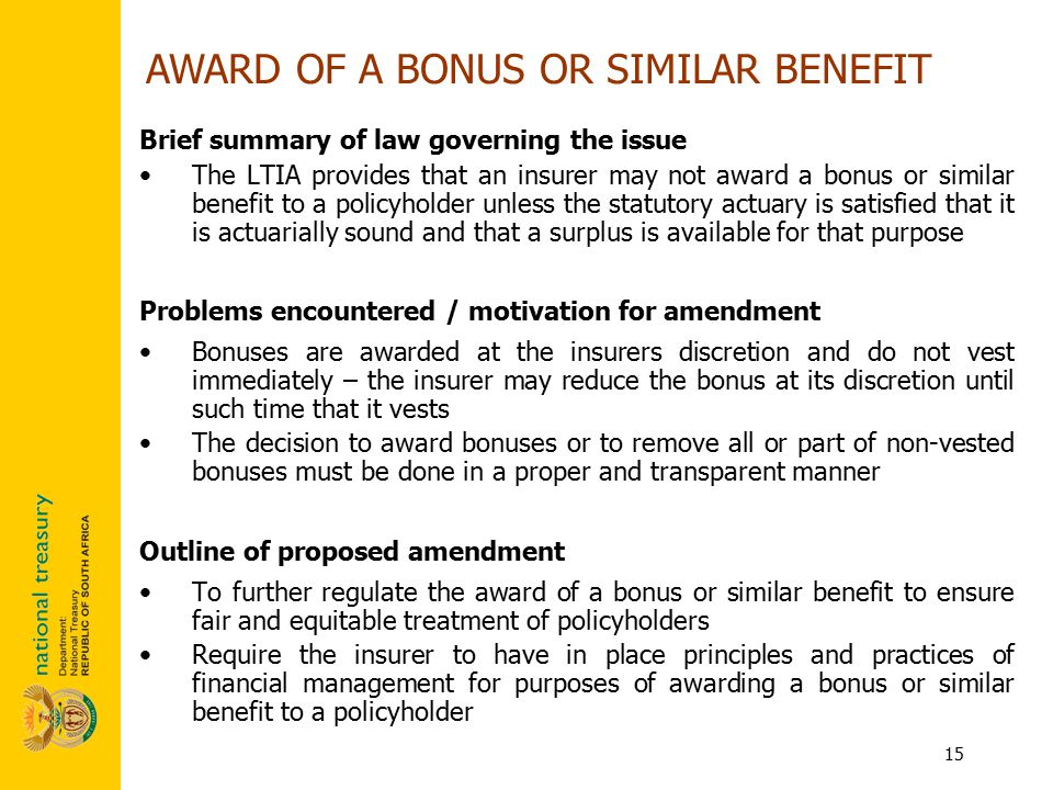 15 Brief summary of law governing the issue The LTIA provides that an insurer may not award a bonus or similar benefit to a policyholder unless the st
