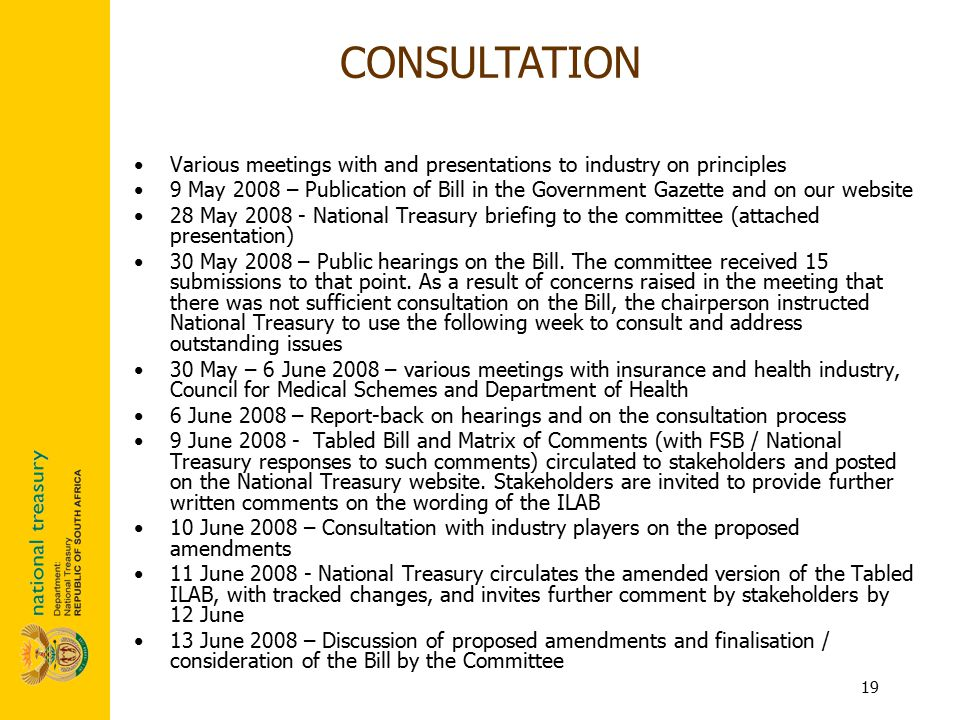 19 Various meetings with and presentations to industry on principles 9 May 2008 – Publication of Bill in the Government Gazette and on our website 28