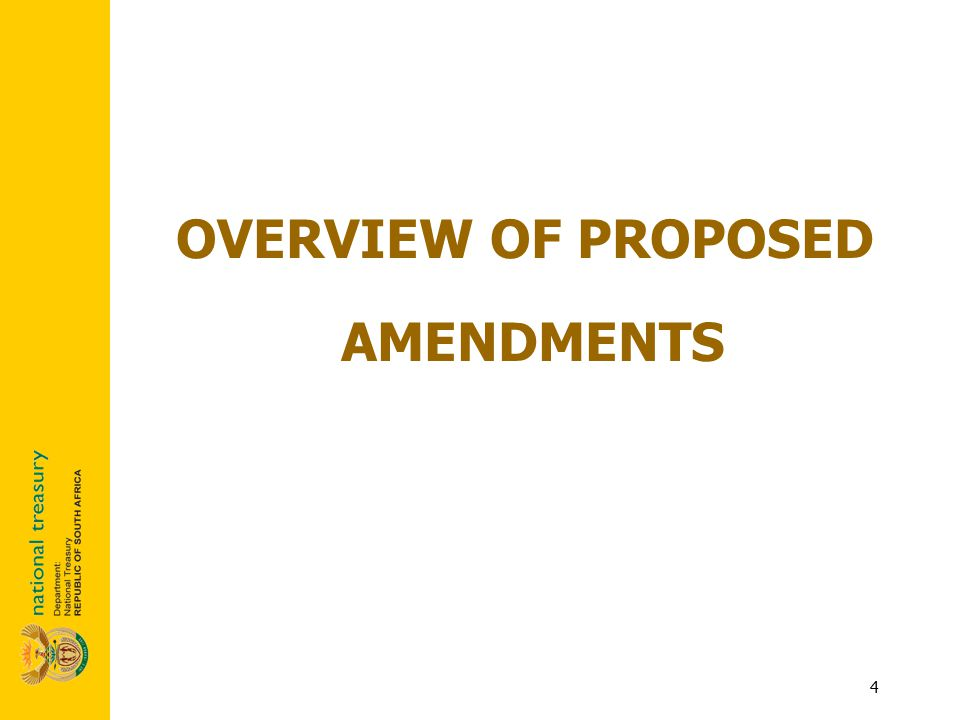 4 OVERVIEW OF PROPOSED AMENDMENTS