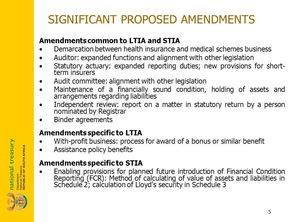 5 Amendments common to LTIA and STIA Demarcation between health insurance and medical schemes business Auditor: expanded functions and alignment with