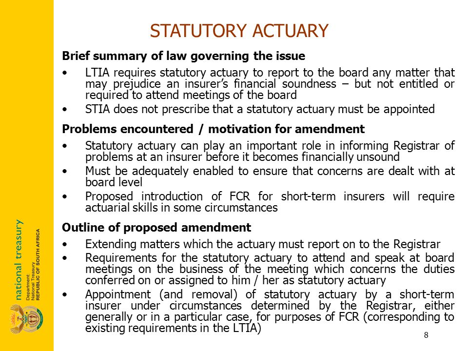 8 Brief summary of law governing the issue LTIA requires statutory actuary to report to the board any matter that may prejudice an insurer's financial