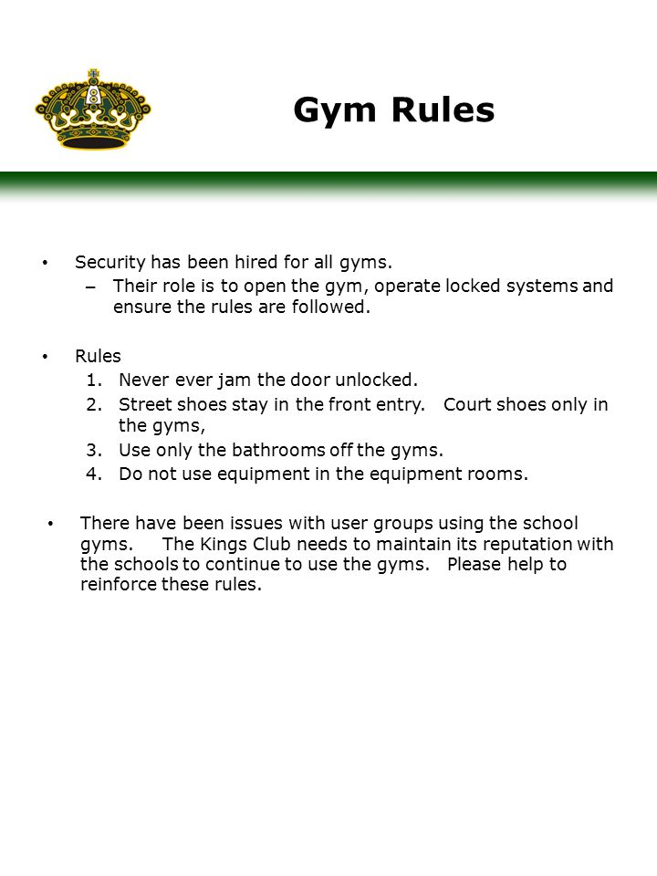 Gym Rules Security has been hired for all gyms.