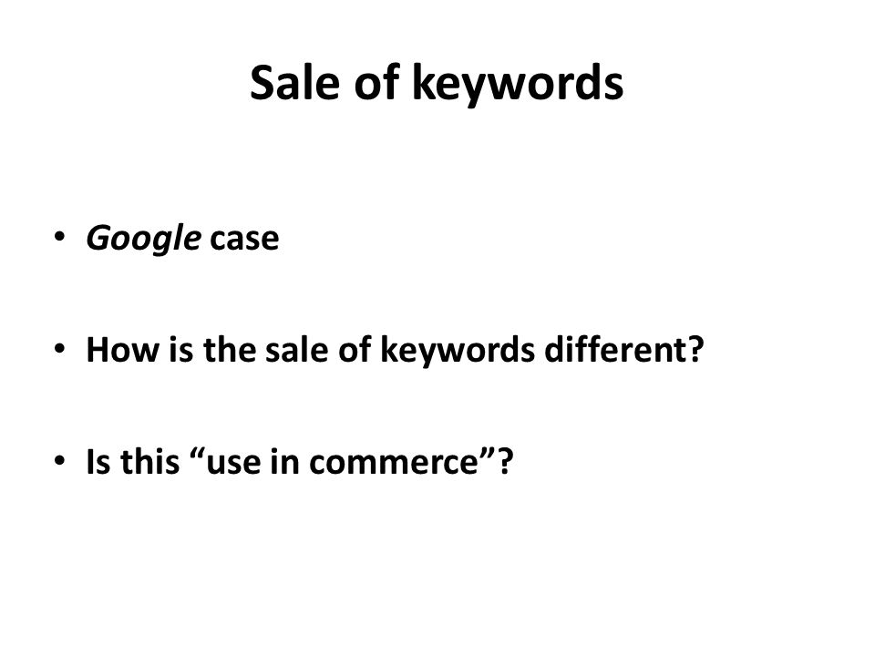 Sale of keywords Google case How is the sale of keywords different Is this use in commerce