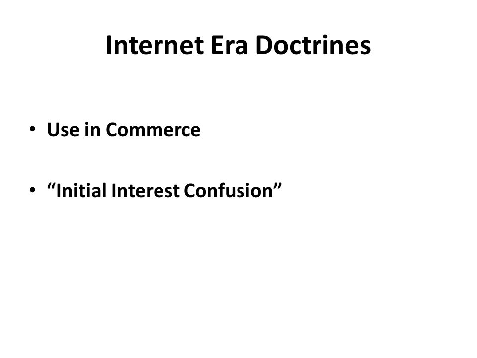 Internet Era Doctrines Use in Commerce Initial Interest Confusion