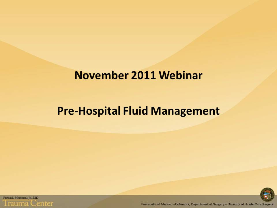 November 2011 Webinar Pre-Hospital Fluid Management