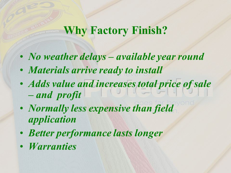 Why Factory Finish.