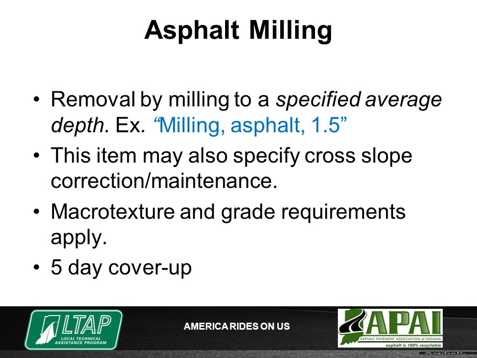 AMERICA RIDES ON US Asphalt Milling Removal by milling to a specified average depth.