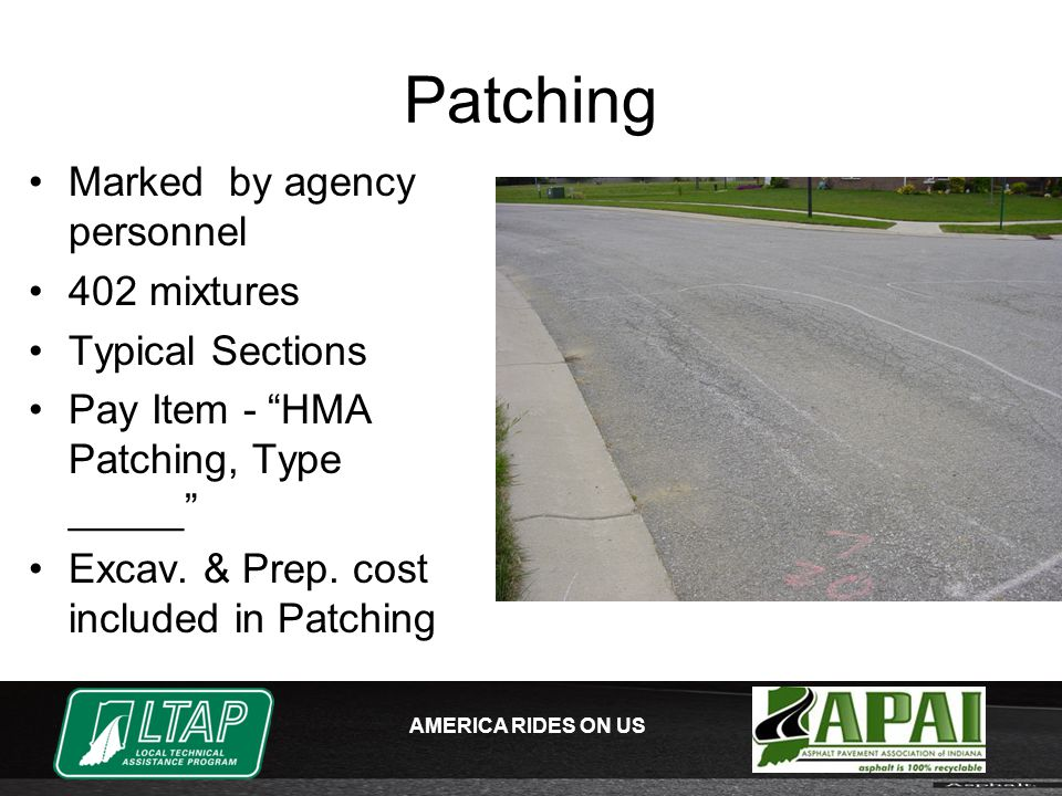 AMERICA RIDES ON US Patching Marked by agency personnel 402 mixtures Typical Sections Pay Item - HMA Patching, Type _____ Excav.
