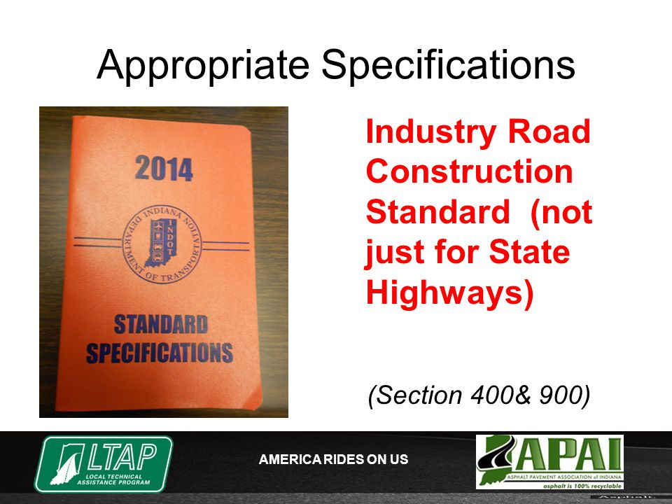 AMERICA RIDES ON US Appropriate Specifications Industry Road Construction Standard (not just for State Highways) (Section 400& 900)