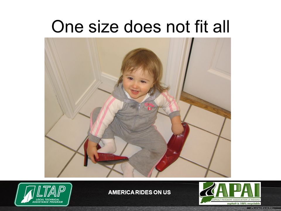 AMERICA RIDES ON US One size does not fit all