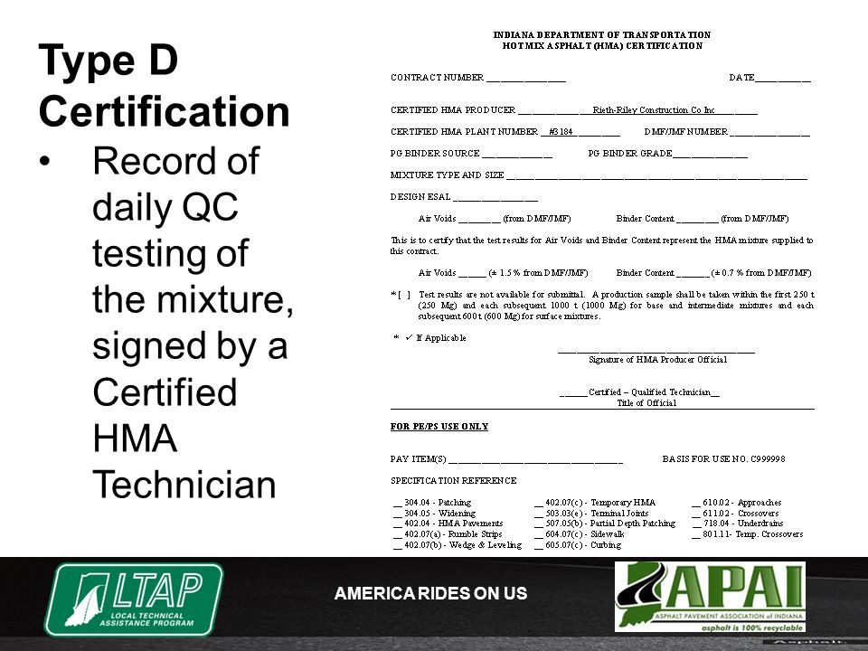 AMERICA RIDES ON US Type D Certification Record of daily QC testing of the mixture, signed by a Certified HMA Technician