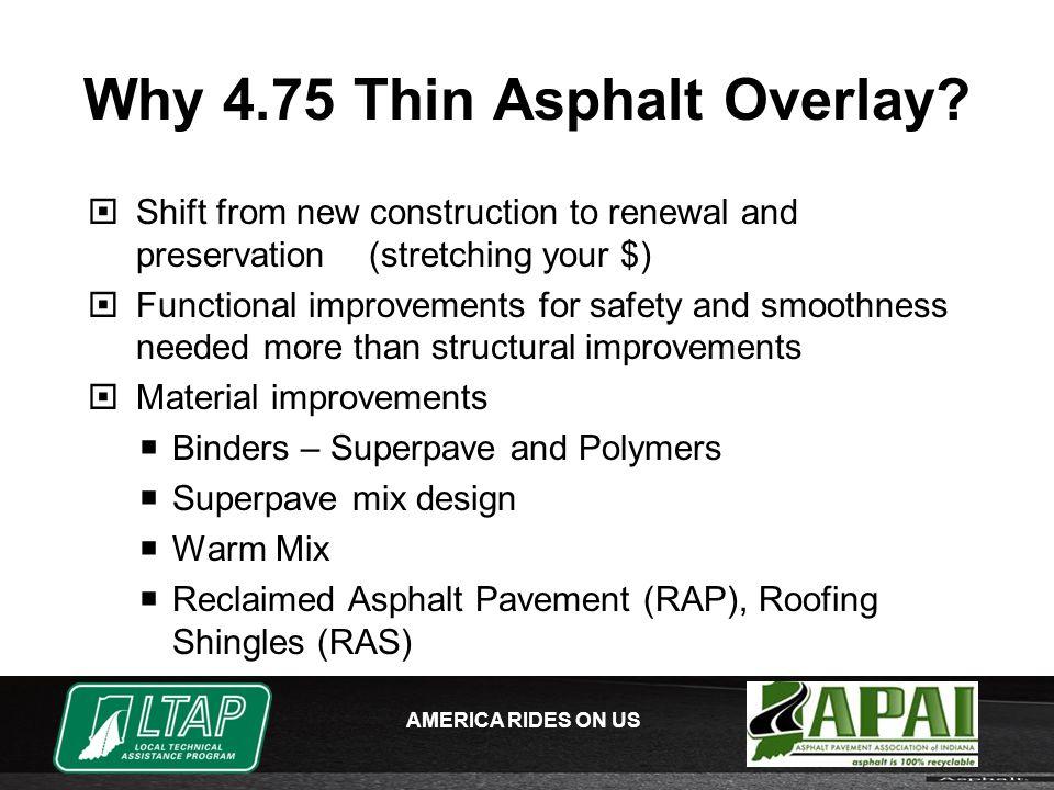 AMERICA RIDES ON US Why 4.75 Thin Asphalt Overlay.