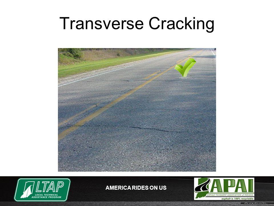AMERICA RIDES ON US Transverse Cracking