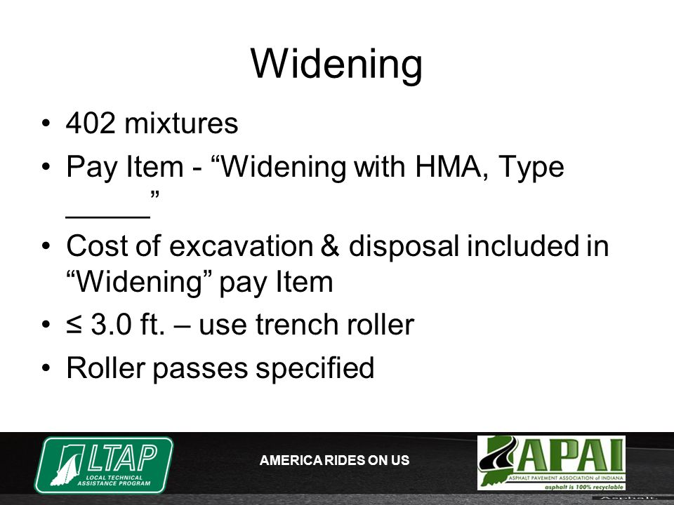 AMERICA RIDES ON US Widening 402 mixtures Pay Item - Widening with HMA, Type _____ Cost of excavation & disposal included in Widening pay Item ≤ 3.0 ft.