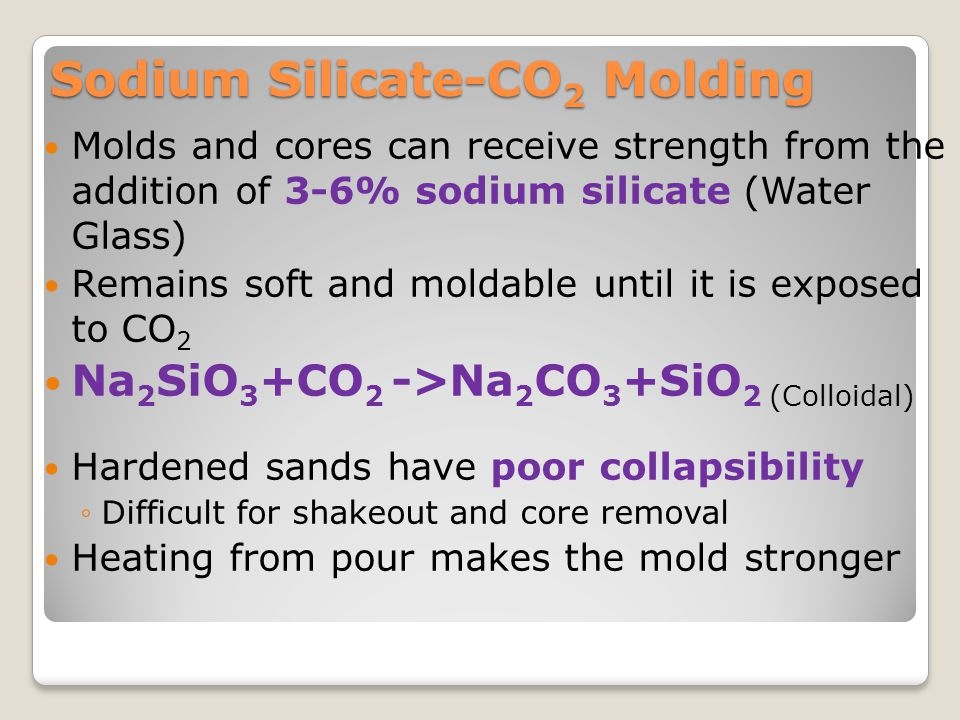 No-Bake, Air-Set, or Chemically Bonded Sands Involves room-temperature chemical reactions Organic and inorganic resin binders can be mixed with the sand before the molding operation ◦Curing reactions begin immediately No-bake sand can be compacted by light vibrations ◦Wood, plastic, fiberglass, or Styrofoam can be used as patterns System selections are based on the metal being poured, cure time desired, complexity and thickness of the casting, and the possibility of sand reclamation