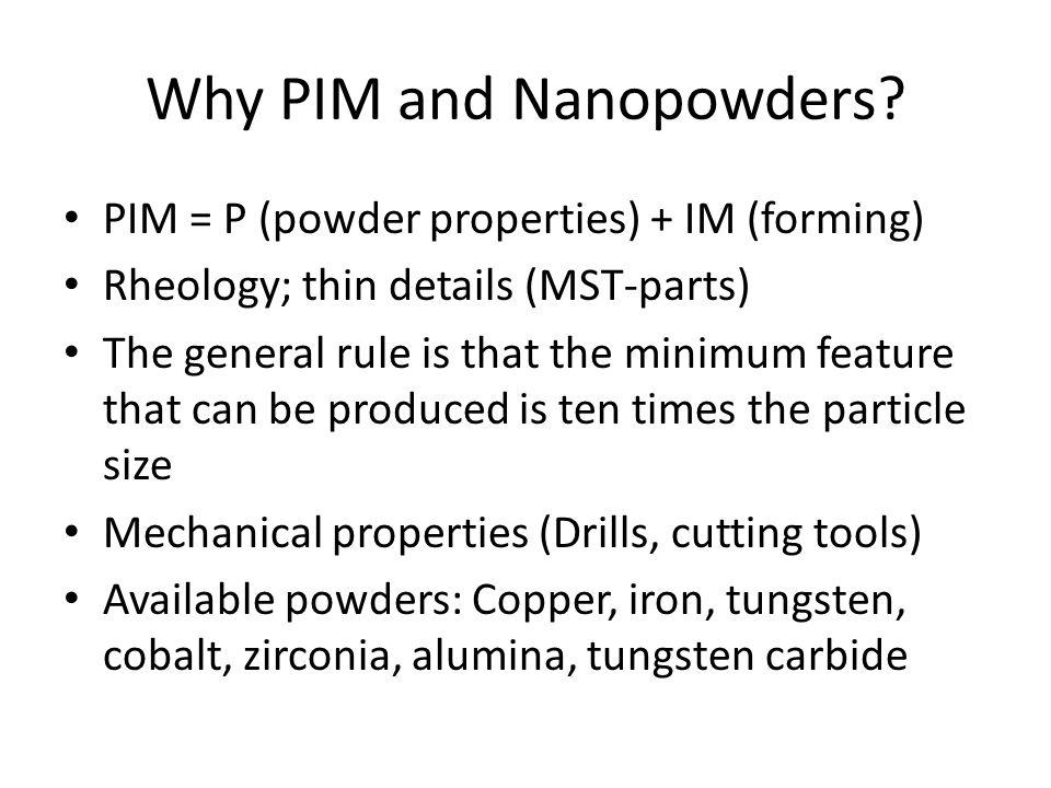 Why PIM and Nanopowders.