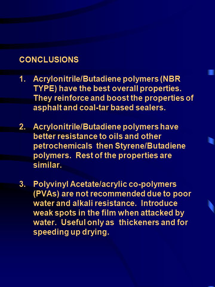 CONCLUSIONS 1.Acrylonitrile/Butadiene polymers (NBR TYPE) have the best overall properties.