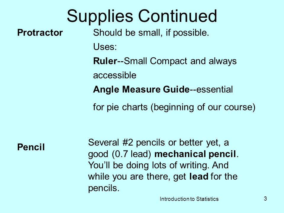 Introduction to Statistics 3 Supplies Continued ProtractorShould be small, if possible.