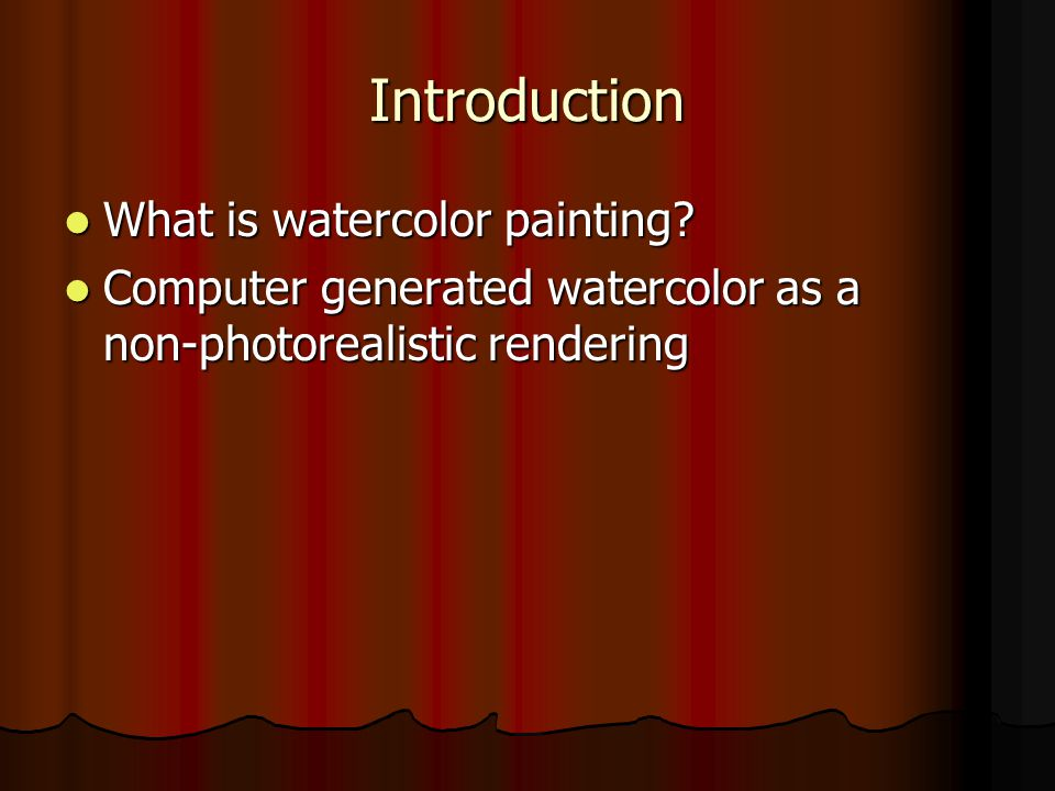 Introduction What is watercolor painting. What is watercolor painting.