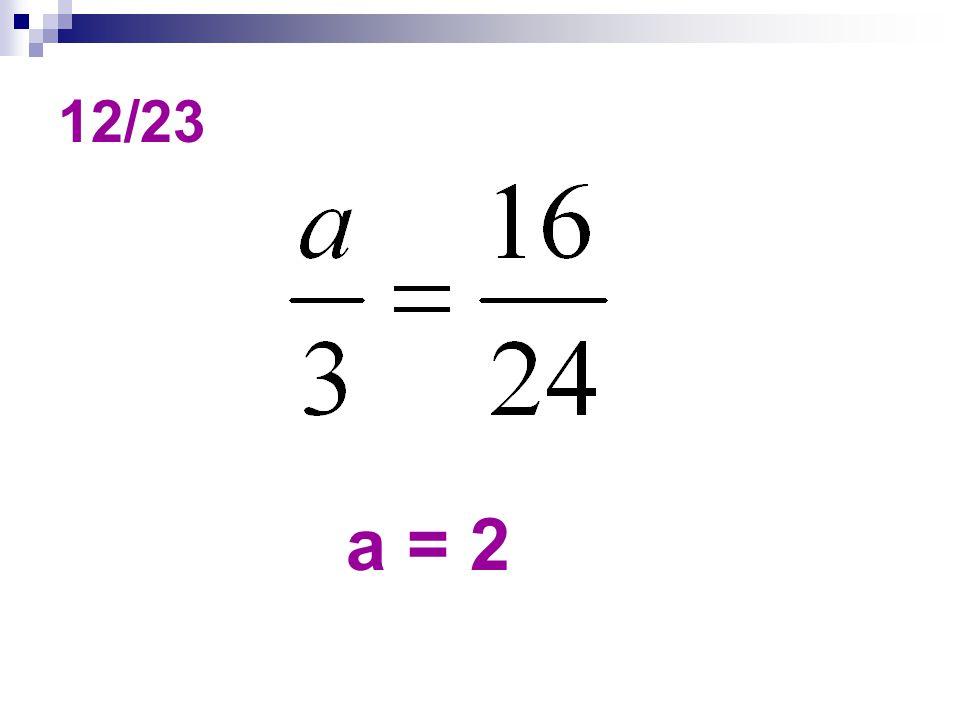 12/23 a = 2