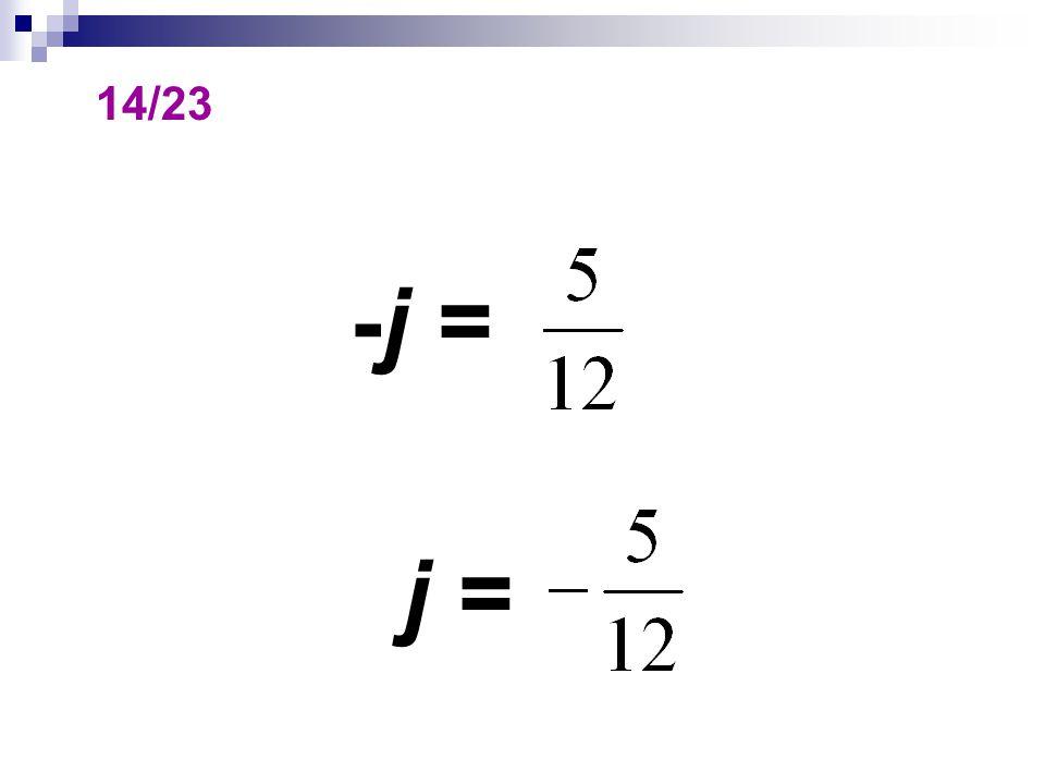 14/23 -j = j =
