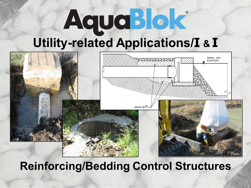 Control Structures Reinforcing/Bedding Control Structures Utility-related Applications/ I & I