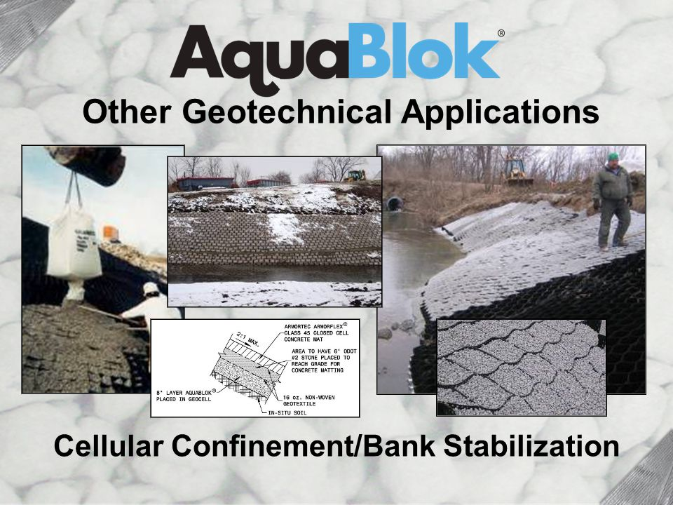 Cellular Confinement Cellular Confinement/Bank Stabilization Other Geotechnical Applications