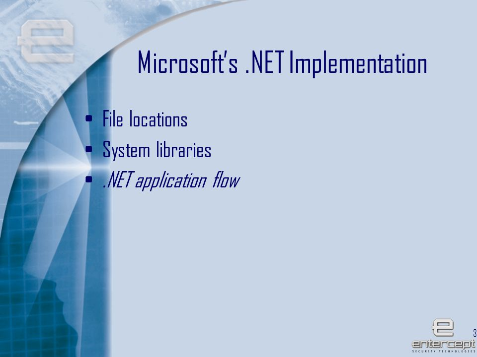 34 Microsoft's.NET Implementation File locations System libraries.NET application flow