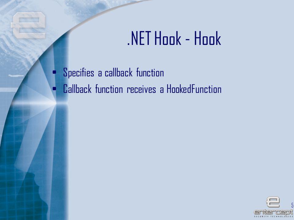 59.NET Hook - Hook Specifies a callback function Callback function receives a HookedFunction