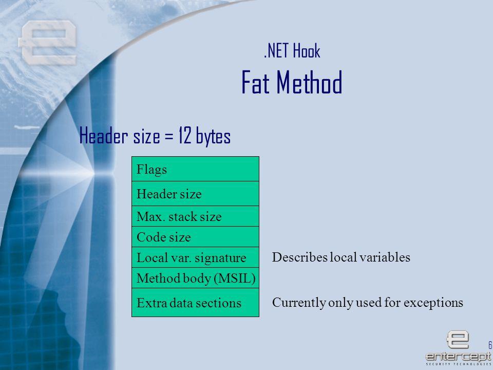 65.NET Hook Fat Method Header size = 12 bytes Flags Header size Max.