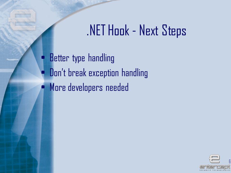 68.NET Hook - Next Steps Better type handling Don't break exception handling More developers needed