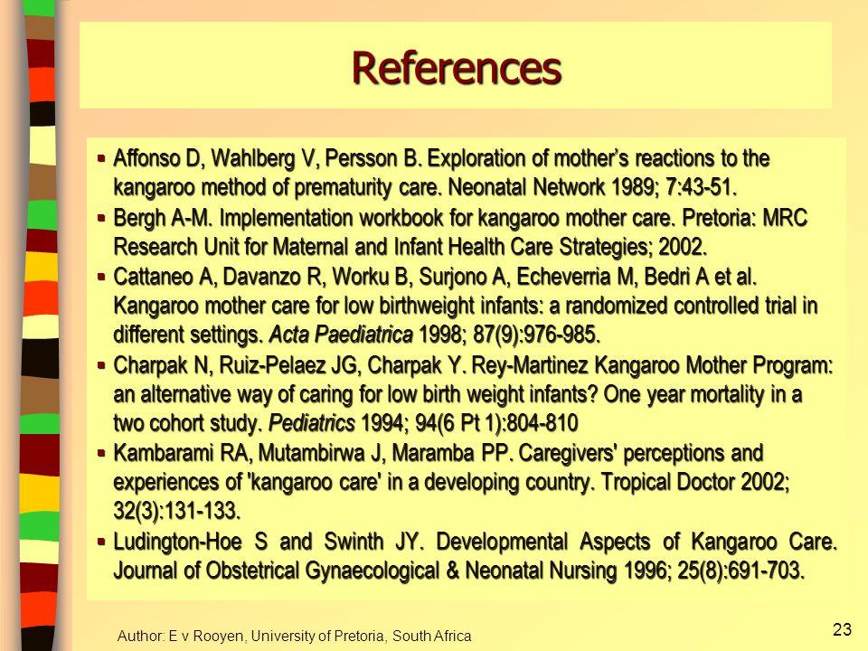 Author: E v Rooyen, University of Pretoria, South Africa 24 References continue  Ludington-Hoe SM, Johnson MW, Morgan K, Lewis T, Gutman J, Wilson D, Scher MS.