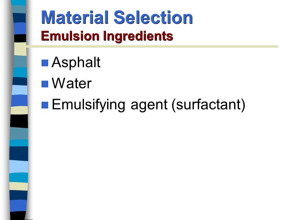 Asphalt Water Emulsifying agent (surfactant) Material Selection Emulsion Ingredients