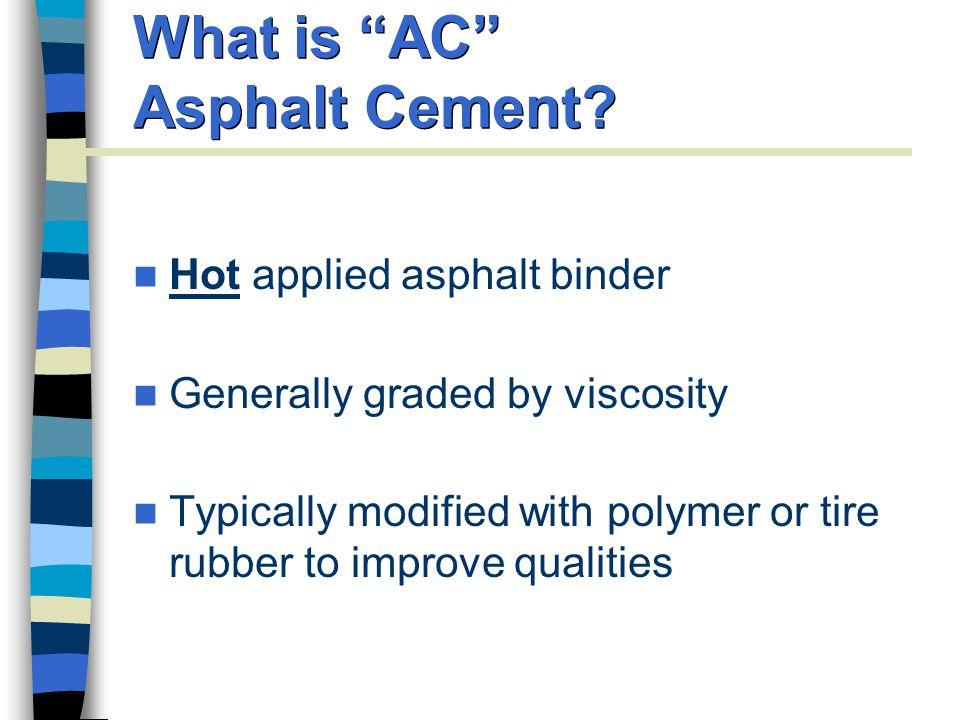 What is AC Asphalt Cement.