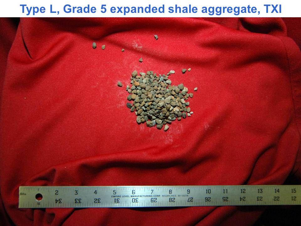 Type L, Grade 5 expanded shale aggregate, TXI