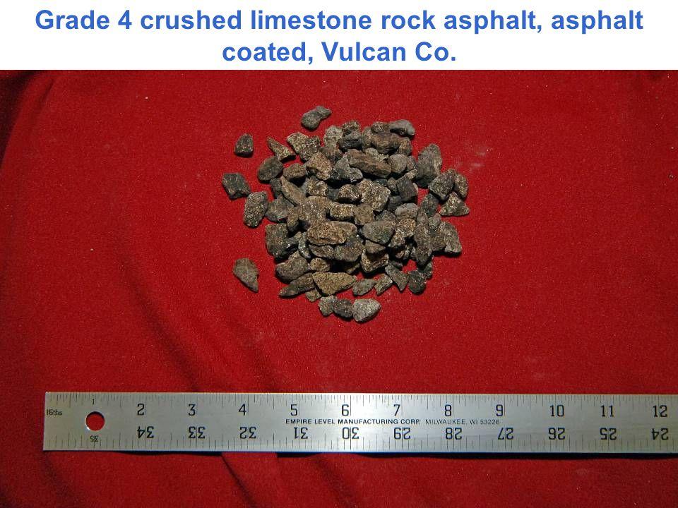 Grade 4 crushed limestone rock asphalt, asphalt coated, Vulcan Co.