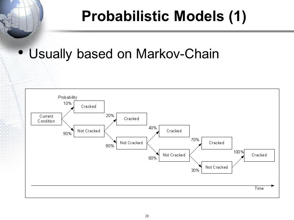 28 Usually based on Markov-Chain Probabilistic Models (1)