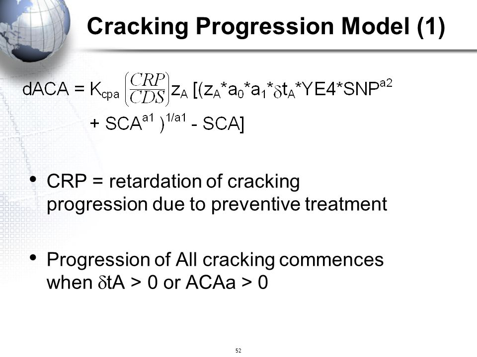 52 CRP = retardation of cracking progression due to preventive treatment Progression of All cracking commences when  tA > 0 or ACAa > 0 Cracking Prog