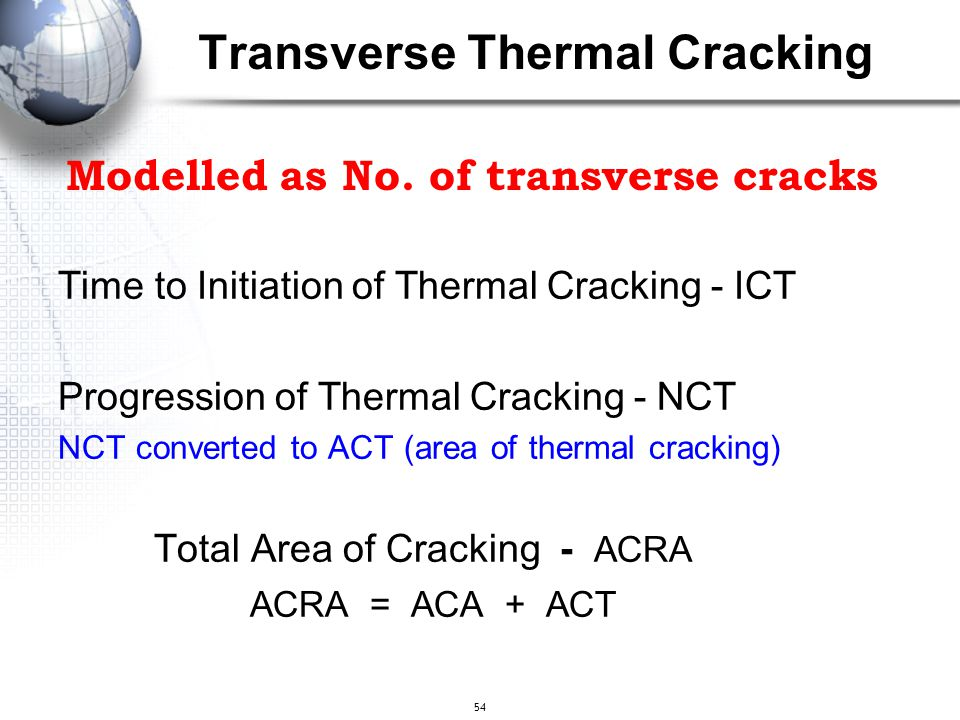 54 Time to Initiation of Thermal Cracking - ICT Progression of Thermal Cracking - NCT NCT converted to ACT (area of thermal cracking) Total Area of Cr
