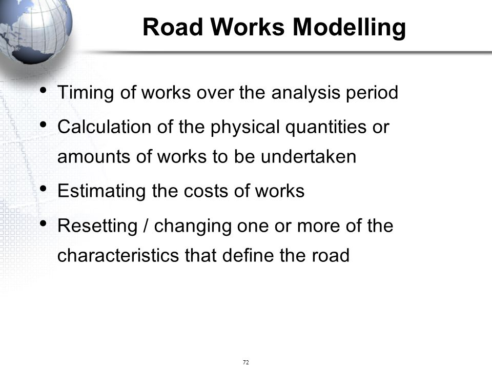 72 Timing of works over the analysis period Calculation of the physical quantities or amounts of works to be undertaken Estimating the costs of works