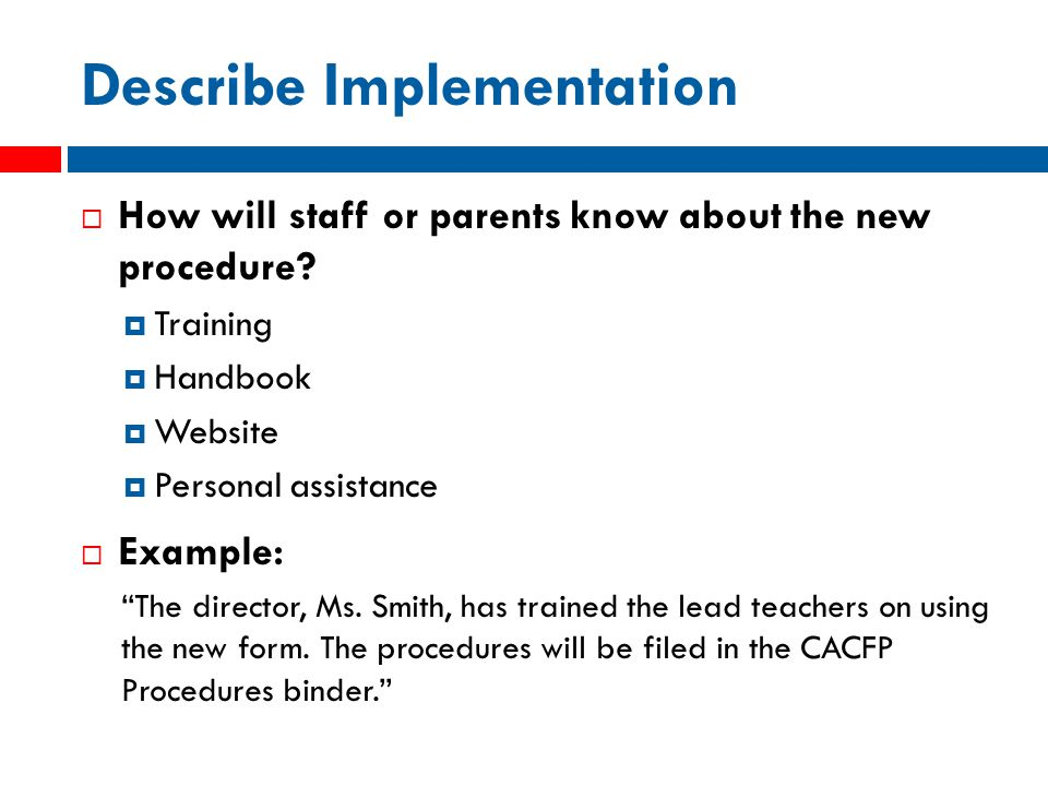 Describe Implementation  How will staff or parents know about the new procedure.